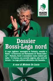 PRESENTAZIONE LIBRO DELLA KAOS EDIZIONI: DOSSIER BOSSI-LEGA NORD